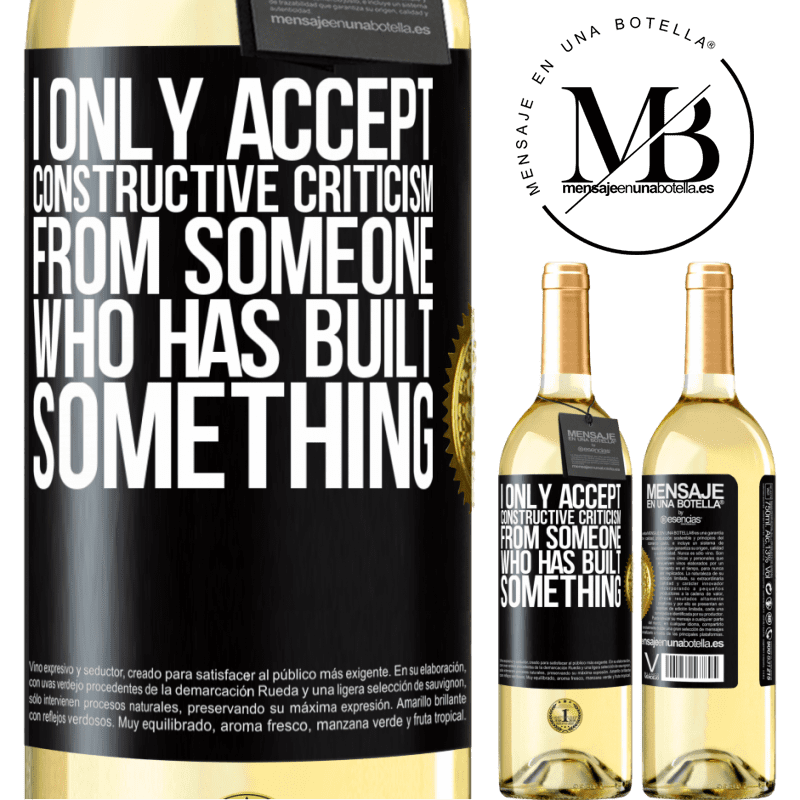 24,95 € Free Shipping   White Wine WHITE Edition I only accept constructive criticism from someone who has built something Black Label. Customizable label Young wine Harvest 2020 Verdejo