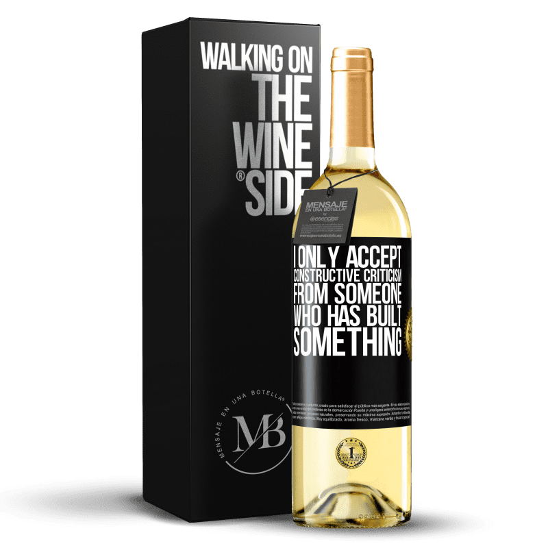 24,95 € Free Shipping | White Wine WHITE Edition I only accept constructive criticism from someone who has built something Black Label. Customizable label Young wine Harvest 2020 Verdejo