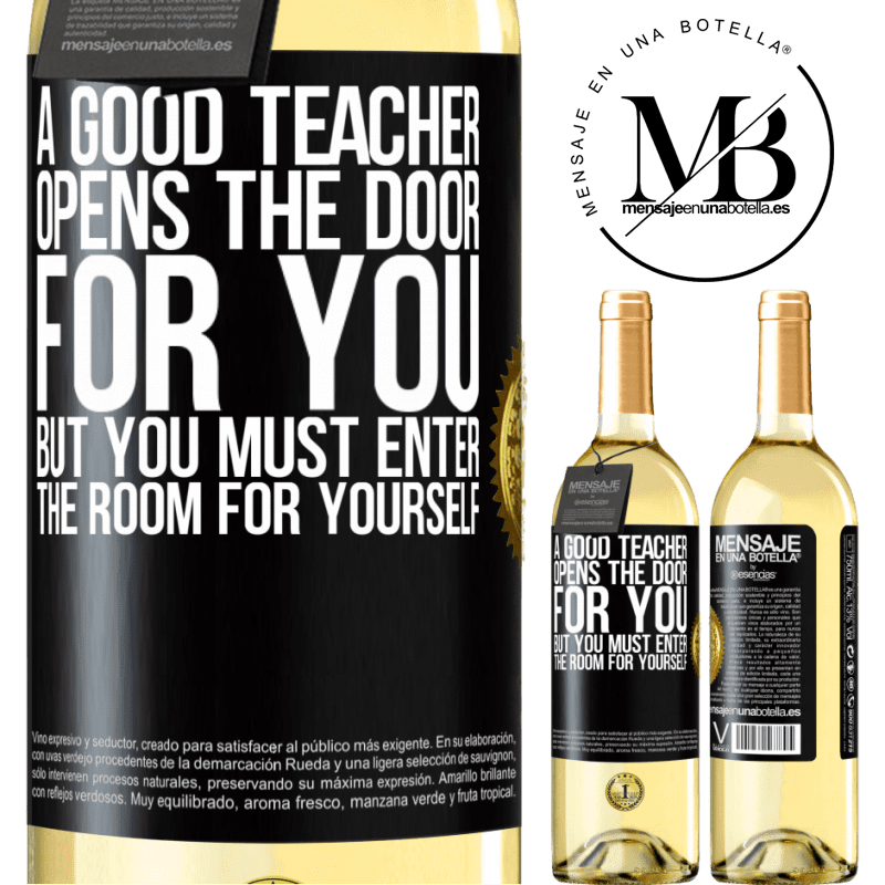 24,95 € Free Shipping | White Wine WHITE Edition A good teacher opens the door for you, but you must enter the room for yourself Black Label. Customizable label Young wine Harvest 2020 Verdejo