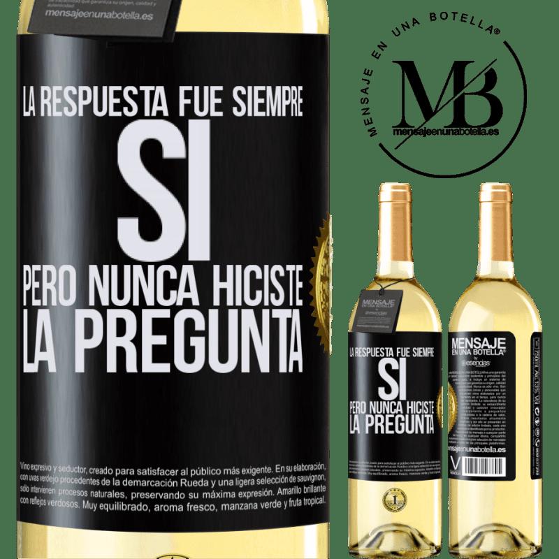 24,95 € Envoi gratuit   Vin blanc Édition WHITE La réponse était toujours OUI. Mais tu n'as jamais posé la question Étiquette Noire. Étiquette personnalisable Vin jeune Récolte 2020 Verdejo