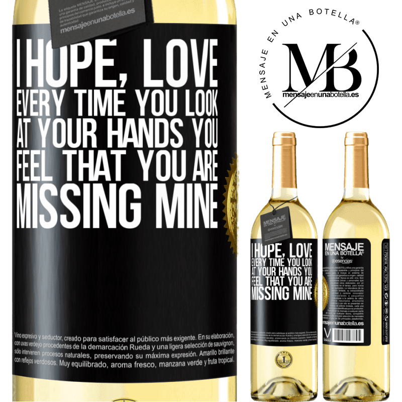24,95 € Free Shipping | White Wine WHITE Edition I hope, love, every time you look at your hands you feel that you are missing mine Black Label. Customizable label Young wine Harvest 2020 Verdejo