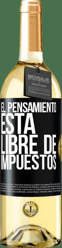 24,95 € Envío gratis | Vino Blanco Edición WHITE El pensamiento está libre de impuestos Etiqueta Negra. Etiqueta personalizable Vino joven Cosecha 2020 Verdejo