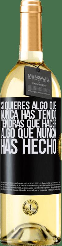 24,95 € Envío gratis | Vino Blanco Edición WHITE Si quieres algo que nunca has tenido, tendrás que hacer algo que nunca has hecho Etiqueta Negra. Etiqueta personalizable Vino joven Cosecha 2020 Verdejo