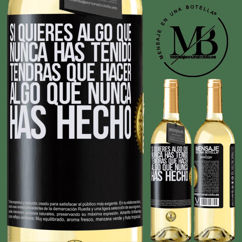 24,95 € Envoi gratuit | Vin blanc Édition WHITE Si vous voulez quelque chose que vous n'avez jamais eu, vous devrez faire quelque chose que vous n'avez jamais fait Étiquette Noire. Étiquette personnalisable Vin jeune Récolte 2020 Verdejo