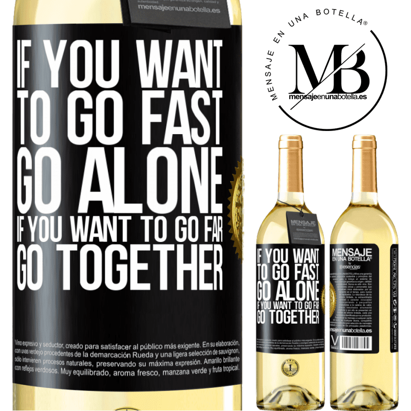 24,95 € Free Shipping   White Wine WHITE Edition If you want to go fast, go alone. If you want to go far, go together Black Label. Customizable label Young wine Harvest 2020 Verdejo