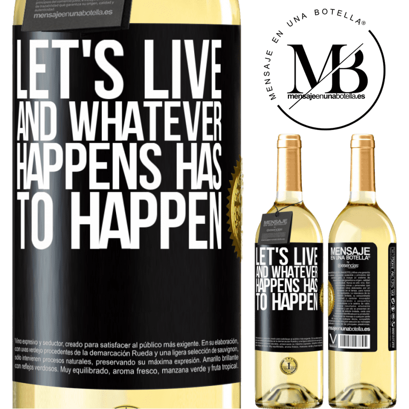24,95 € Free Shipping   White Wine WHITE Edition Let's live. And whatever happens has to happen Black Label. Customizable label Young wine Harvest 2020 Verdejo