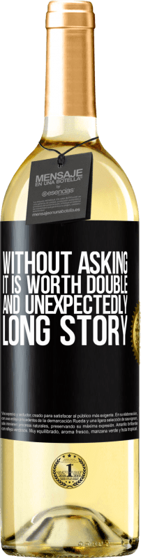 24,95 € Free Shipping | White Wine WHITE Edition Without asking it is worth double. And unexpectedly, long story Black Label. Customizable label Young wine Harvest 2020 Verdejo