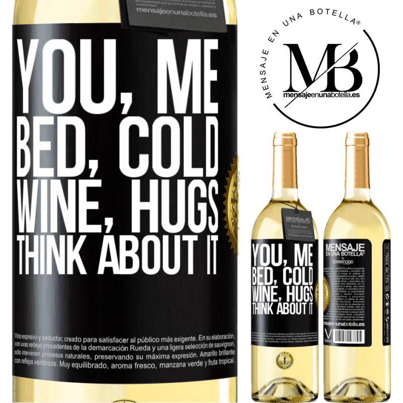 24,95 € Free Shipping   White Wine WHITE Edition You, me, bed, cold, wine, hugs. Think about it Black Label. Customizable label Young wine Harvest 2020 Verdejo