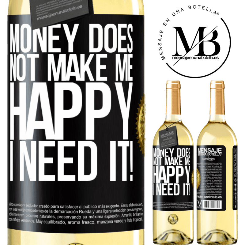 24,95 € Free Shipping   White Wine WHITE Edition Money does not make me happy. I need it! Black Label. Customizable label Young wine Harvest 2020 Verdejo