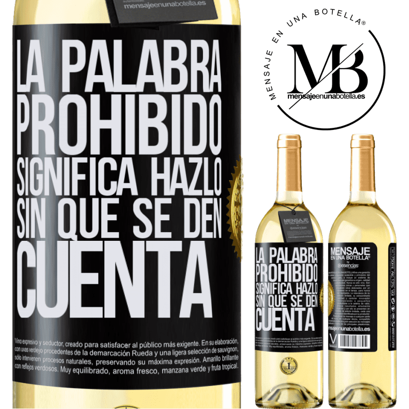 24,95 € Envío gratis | Vino Blanco Edición WHITE La palabra PROHIBIDO significa hazlo sin que se den cuenta Etiqueta Negra. Etiqueta personalizable Vino joven Cosecha 2020 Verdejo