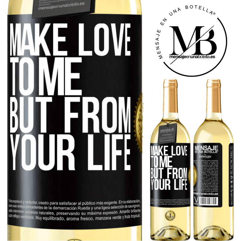 24,95 € Free Shipping   White Wine WHITE Edition Make love to me, but from your life Black Label. Customizable label Young wine Harvest 2020 Verdejo