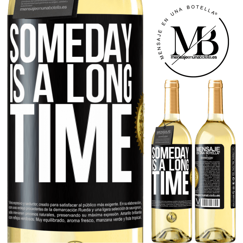 24,95 € Free Shipping | White Wine WHITE Edition Someday is a long time Black Label. Customizable label Young wine Harvest 2020 Verdejo