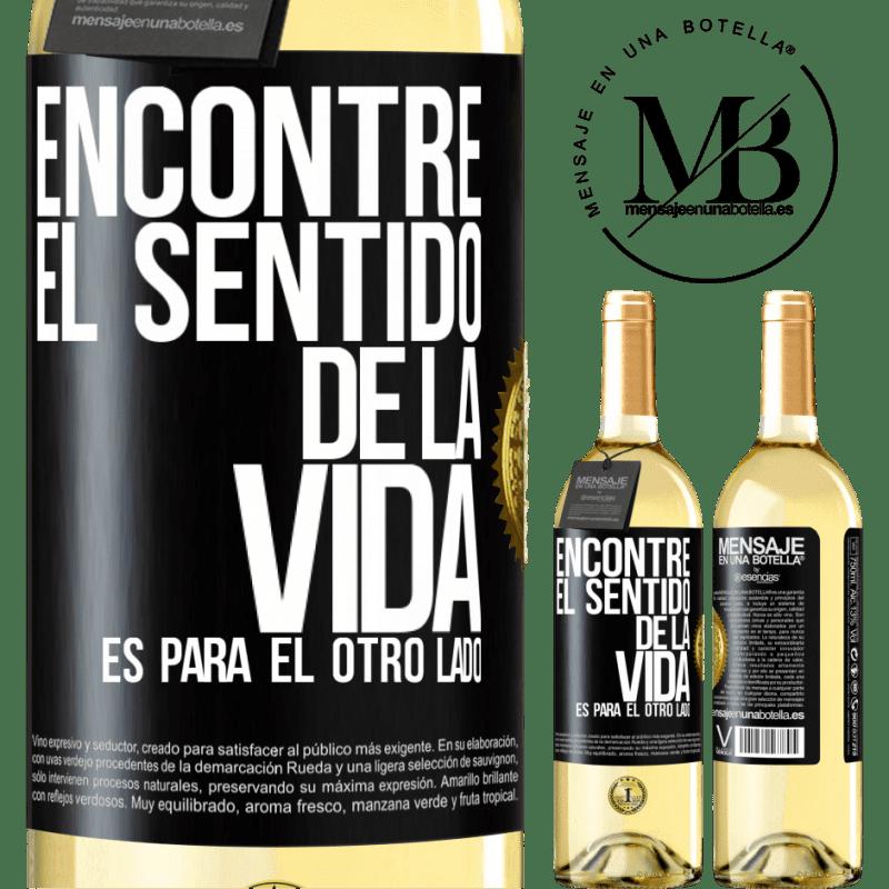 24,95 € Envoi gratuit   Vin blanc Édition WHITE J'ai trouvé le sens de la vie. C'est pour l'autre côté Étiquette Noire. Étiquette personnalisable Vin jeune Récolte 2020 Verdejo