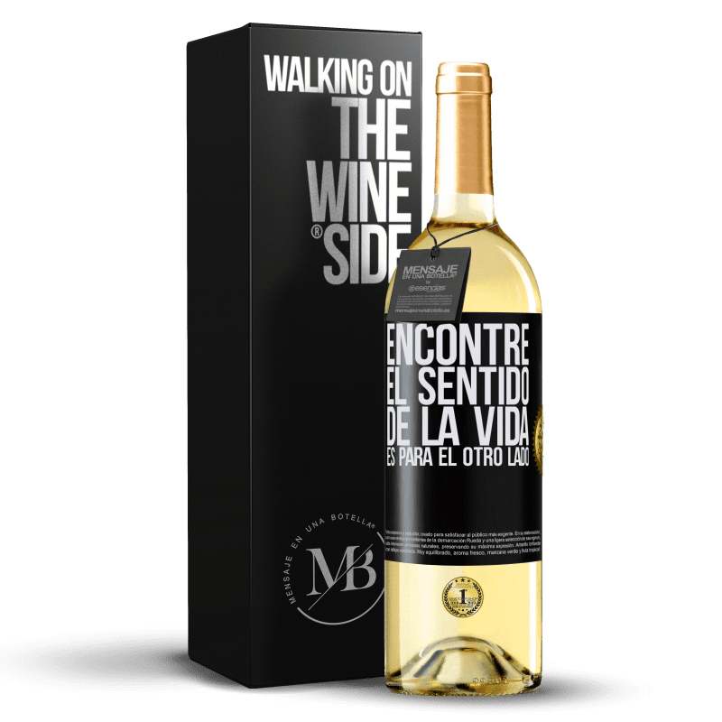 24,95 € Envío gratis | Vino Blanco Edición WHITE Encontré el sentido de la vida. Es para el otro lado Etiqueta Negra. Etiqueta personalizable Vino joven Cosecha 2020 Verdejo