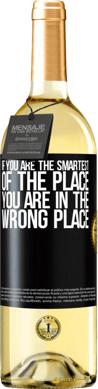 24,95 € | White Wine WHITE Edition If you are the smartest of the place, you are in the wrong place Black Label. Customizable label Young wine Harvest 2020 Verdejo