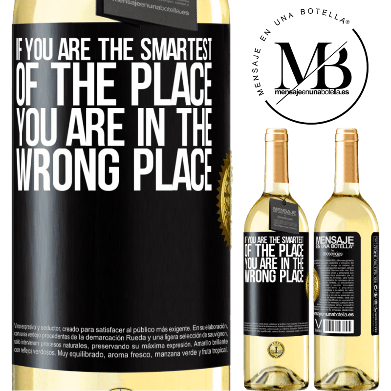 24,95 € Free Shipping   White Wine WHITE Edition If you are the smartest of the place, you are in the wrong place Black Label. Customizable label Young wine Harvest 2020 Verdejo
