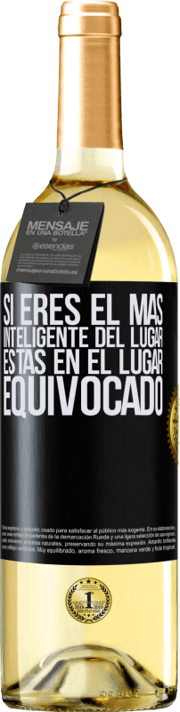 24,95 € Envío gratis | Vino Blanco Edición WHITE Si eres el más inteligente del lugar, estas en el lugar equivocado Etiqueta Negra. Etiqueta personalizable Vino joven Cosecha 2020 Verdejo