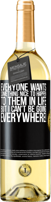 24,95 € Free Shipping | White Wine WHITE Edition Everyone wants something nice to happen to them in life, but I can't be going everywhere! Black Label. Customizable label Young wine Harvest 2020 Verdejo