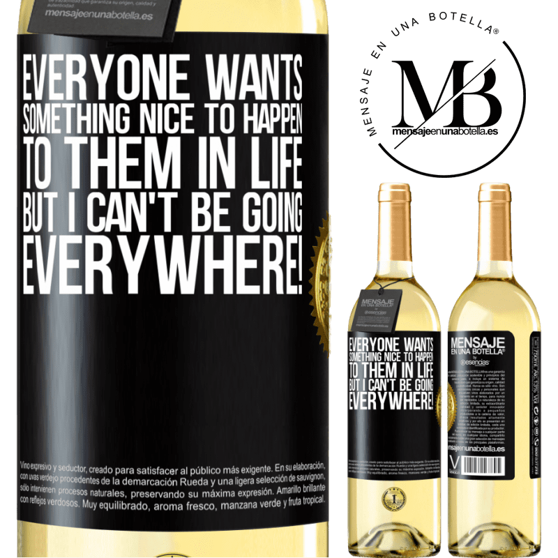 24,95 € Free Shipping   White Wine WHITE Edition Everyone wants something nice to happen to them in life, but I can't be going everywhere! Black Label. Customizable label Young wine Harvest 2020 Verdejo
