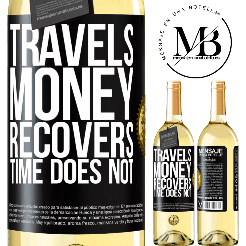 24,95 € Free Shipping | White Wine WHITE Edition Travels. Money recovers, time does not Black Label. Customizable label Young wine Harvest 2020 Verdejo