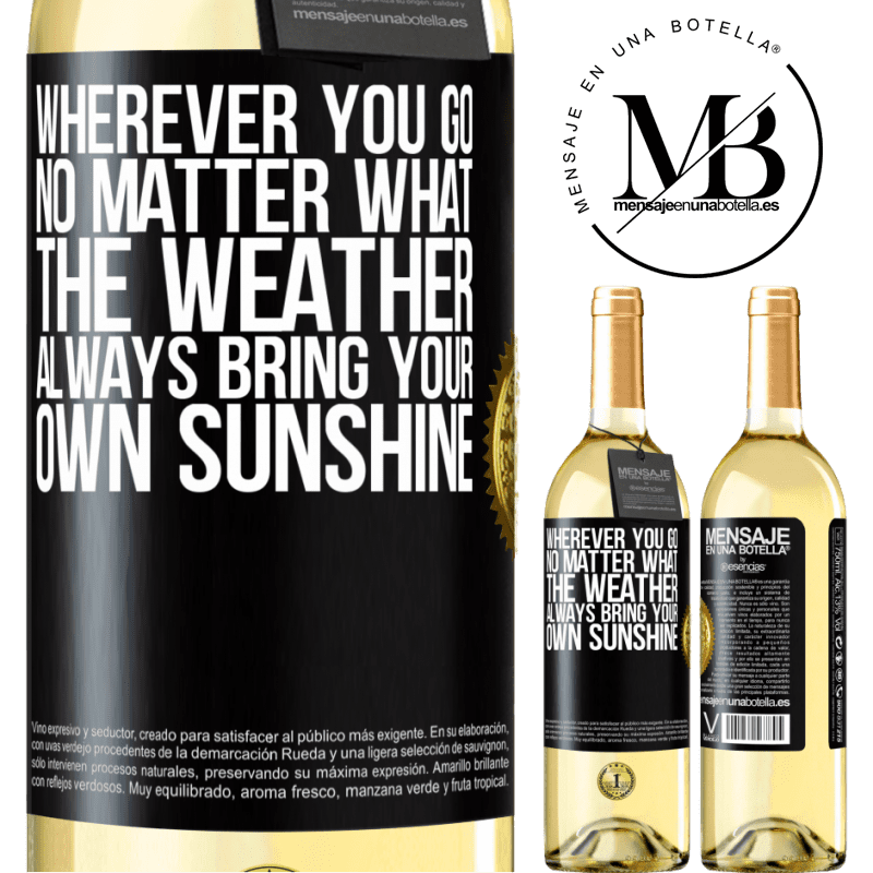 24,95 € Free Shipping | White Wine WHITE Edition Wherever you go, no matter what the weather, always bring your own sunshine Black Label. Customizable label Young wine Harvest 2020 Verdejo