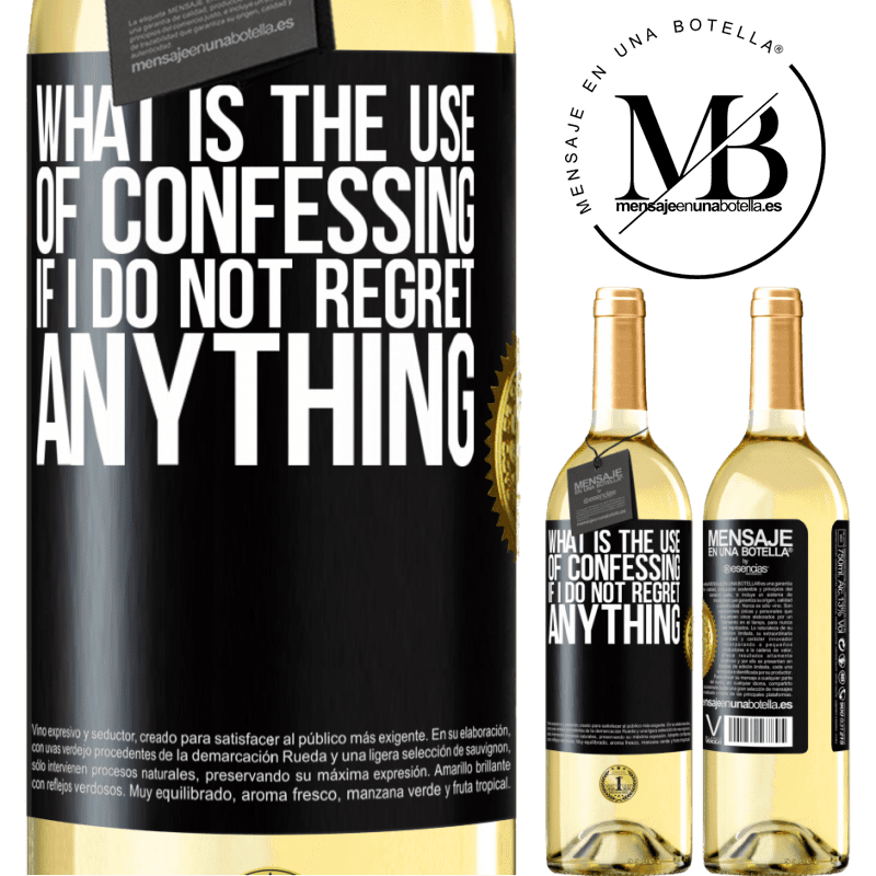 24,95 € Free Shipping | White Wine WHITE Edition What is the use of confessing if I do not regret anything Black Label. Customizable label Young wine Harvest 2020 Verdejo