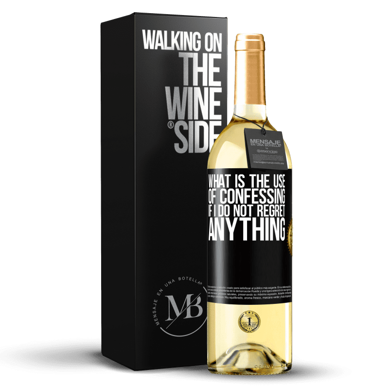 24,95 € Free Shipping   White Wine WHITE Edition What is the use of confessing if I do not regret anything Black Label. Customizable label Young wine Harvest 2020 Verdejo
