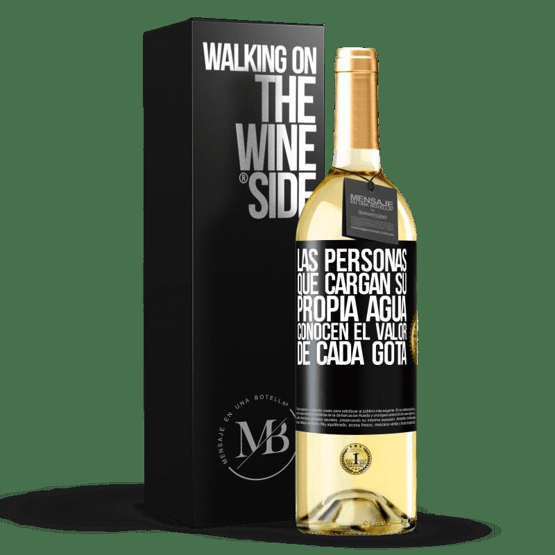24,95 € Envío gratis | Vino Blanco Edición WHITE Las personas que cargan su propia agua, conocen el valor de cada gota Etiqueta Negra. Etiqueta personalizable Vino joven Cosecha 2020 Verdejo