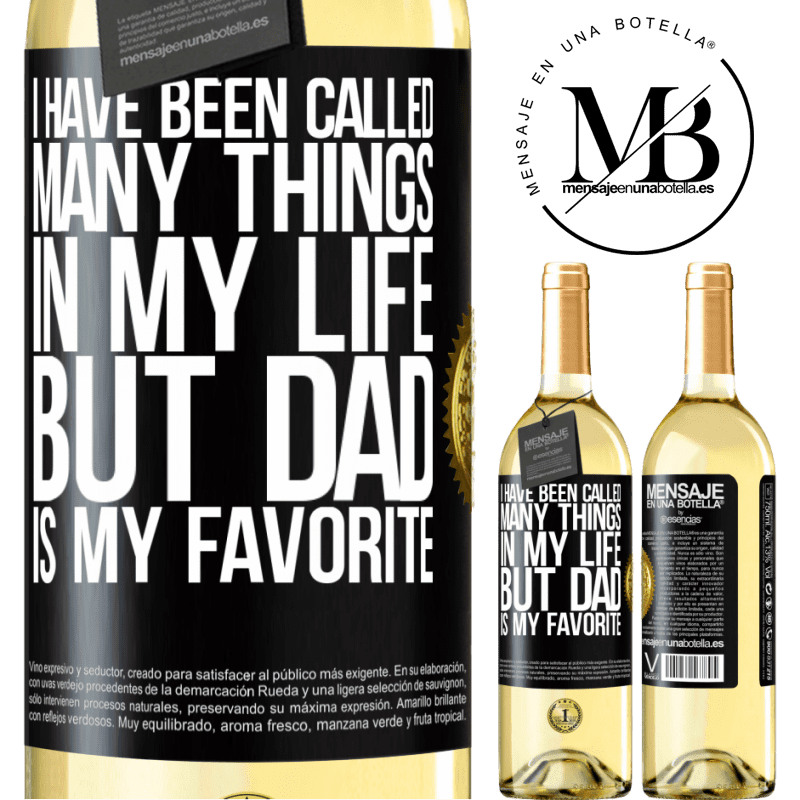 24,95 € Free Shipping   White Wine WHITE Edition I have been called many things in my life, but dad is my favorite Black Label. Customizable label Young wine Harvest 2020 Verdejo