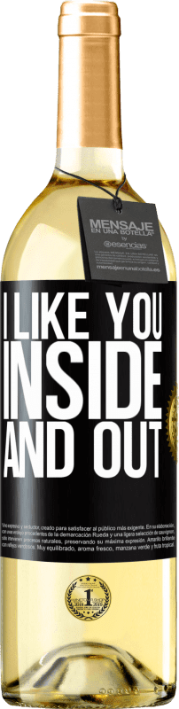 24,95 € Free Shipping | White Wine WHITE Edition I like you inside and out Black Label. Customizable label Young wine Harvest 2020 Verdejo