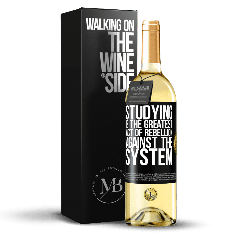 24,95 € Free Shipping | White Wine WHITE Edition Studying is the greatest act of rebellion against the system Black Label. Customizable label Young wine Harvest 2020 Verdejo