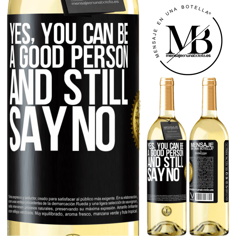 24,95 € Free Shipping | White Wine WHITE Edition YES, you can be a good person, and still say NO Black Label. Customizable label Young wine Harvest 2020 Verdejo