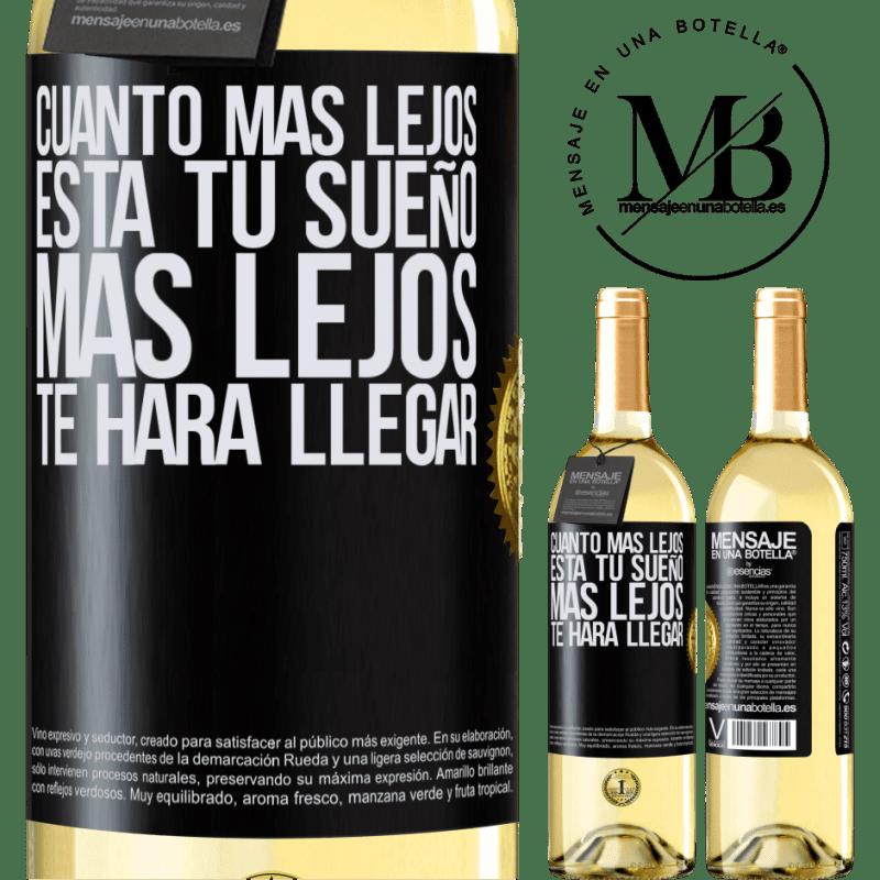 24,95 € Envoi gratuit   Vin blanc Édition WHITE Plus votre rêve est éloigné, plus il vous mènera loin Étiquette Noire. Étiquette personnalisable Vin jeune Récolte 2020 Verdejo