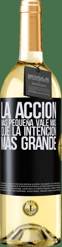 24,95 € Envío gratis | Vino Blanco Edición WHITE La acción más pequeña vale más que la intención más grande Etiqueta Negra. Etiqueta personalizable Vino joven Cosecha 2020 Verdejo