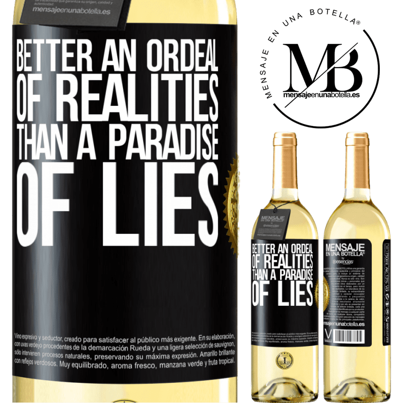 24,95 € Free Shipping | White Wine WHITE Edition Better an ordeal of realities than a paradise of lies Black Label. Customizable label Young wine Harvest 2020 Verdejo