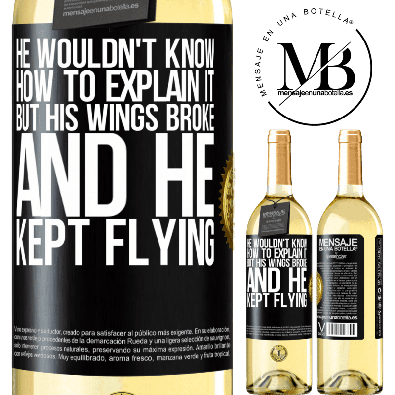 24,95 € Free Shipping | White Wine WHITE Edition He wouldn't know how to explain it, but his wings broke and he kept flying Black Label. Customizable label Young wine Harvest 2020 Verdejo