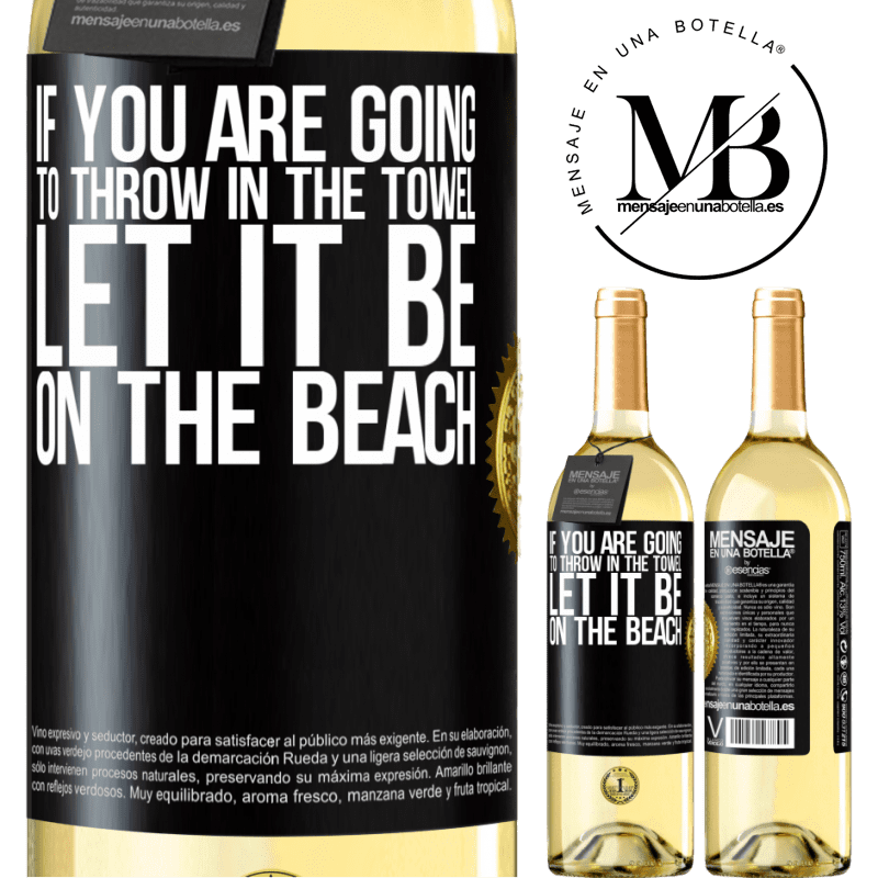 24,95 € Free Shipping   White Wine WHITE Edition If you are going to throw in the towel, let it be on the beach Black Label. Customizable label Young wine Harvest 2020 Verdejo