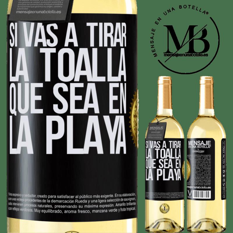 24,95 € Envío gratis | Vino Blanco Edición WHITE Si vas a tirar la toalla, que sea en la playa Etiqueta Negra. Etiqueta personalizable Vino joven Cosecha 2020 Verdejo