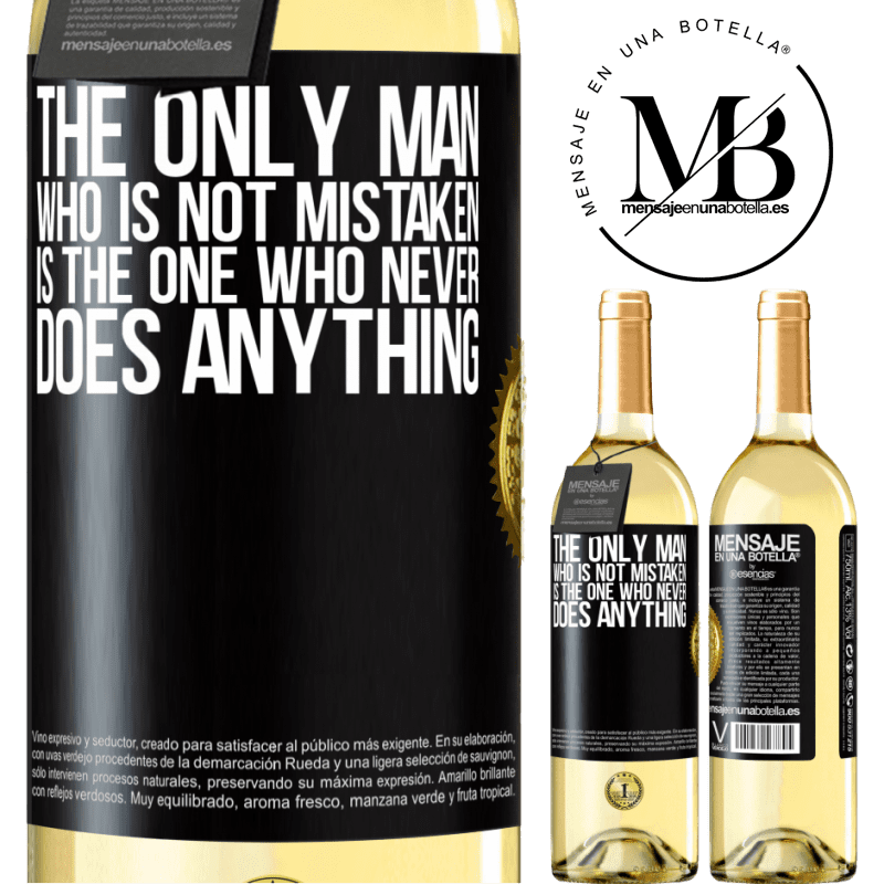 24,95 € Free Shipping | White Wine WHITE Edition The only man who is not mistaken is the one who never does anything Black Label. Customizable label Young wine Harvest 2020 Verdejo
