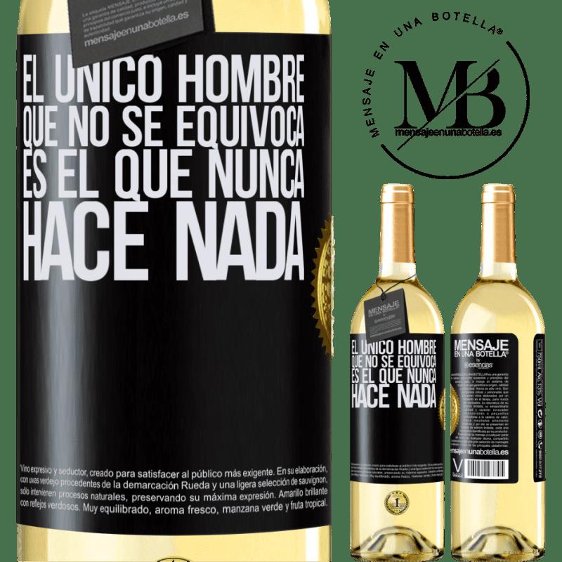 24,95 € Envío gratis | Vino Blanco Edición WHITE El único hombre que no se equivoca es el que nunca hace nada Etiqueta Negra. Etiqueta personalizable Vino joven Cosecha 2020 Verdejo