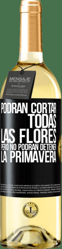 24,95 € Envío gratis | Vino Blanco Edición WHITE Podrán cortar todas las flores, pero no podrán detener la primavera Etiqueta Negra. Etiqueta personalizable Vino joven Cosecha 2020 Verdejo