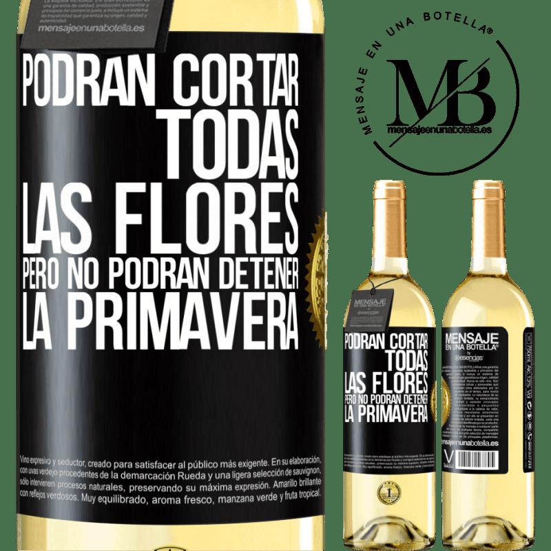 24,95 € Envoi gratuit | Vin blanc Édition WHITE Ils peuvent couper toutes les fleurs, mais ils ne peuvent pas arrêter le printemps Étiquette Noire. Étiquette personnalisable Vin jeune Récolte 2020 Verdejo