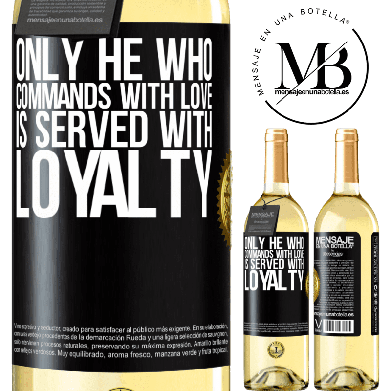 24,95 € Free Shipping | White Wine WHITE Edition Only he who commands with love is served with loyalty Black Label. Customizable label Young wine Harvest 2020 Verdejo