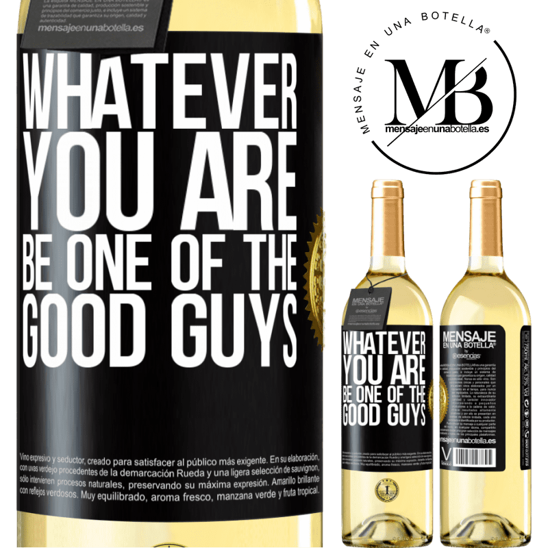24,95 € Free Shipping | White Wine WHITE Edition Whatever you are, be one of the good guys Black Label. Customizable label Young wine Harvest 2020 Verdejo