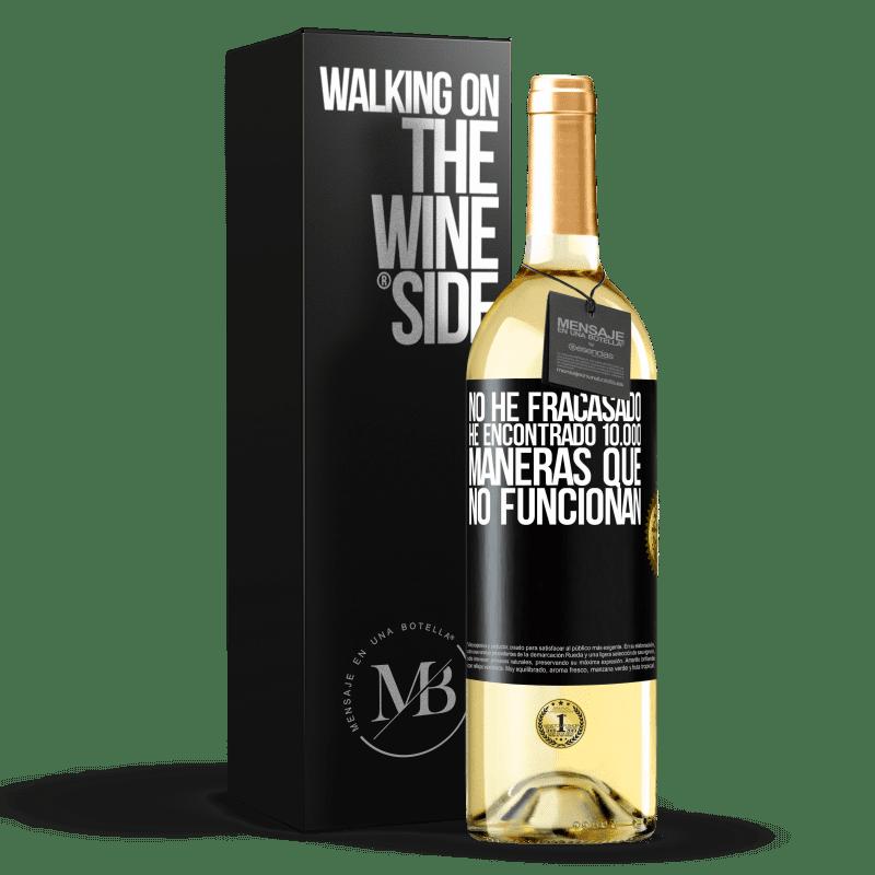 24,95 € Envío gratis | Vino Blanco Edición WHITE No he fracasado. He encontrado 10.000 maneras que no funcionan Etiqueta Negra. Etiqueta personalizable Vino joven Cosecha 2020 Verdejo