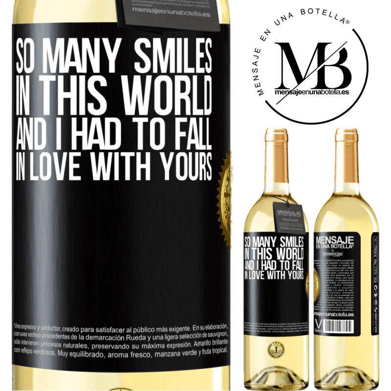 24,95 € Free Shipping | White Wine WHITE Edition So many smiles in this world, and I had to fall in love with yours Black Label. Customizable label Young wine Harvest 2020 Verdejo