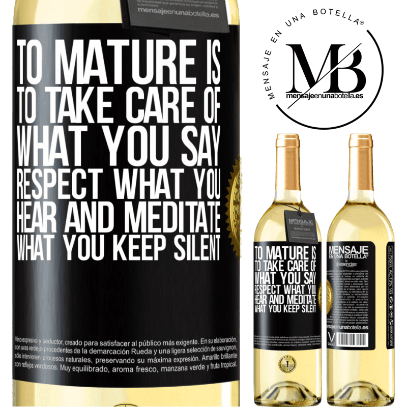 24,95 € Free Shipping   White Wine WHITE Edition To mature is to take care of what you say, respect what you hear and meditate what you keep silent Black Label. Customizable label Young wine Harvest 2020 Verdejo