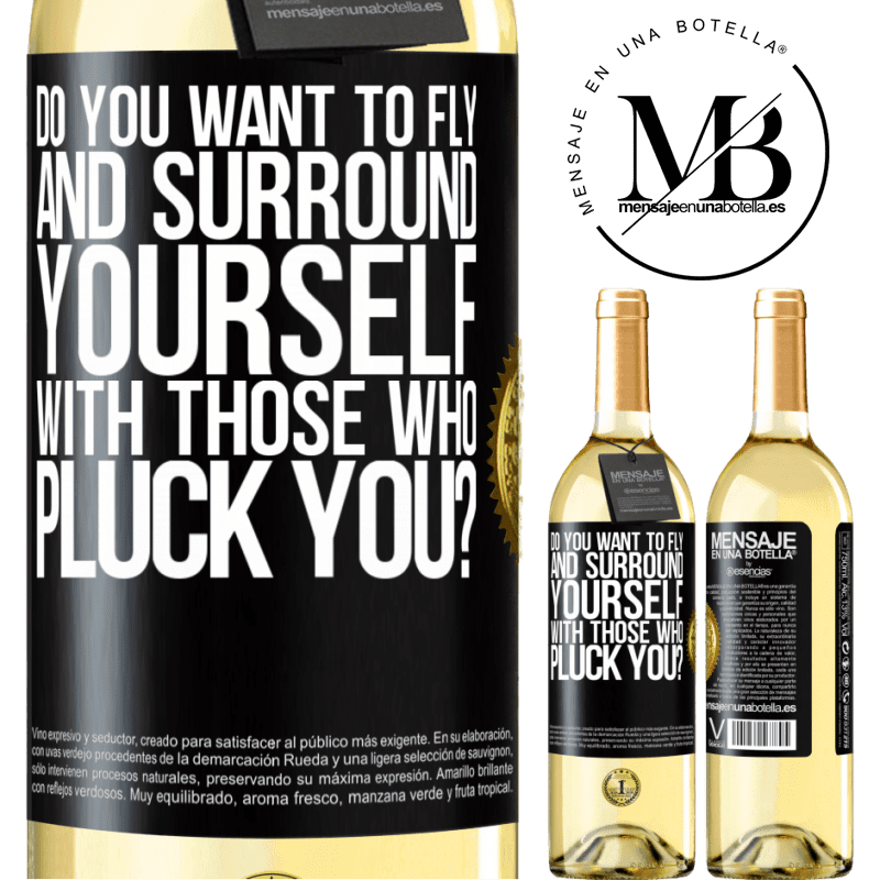 24,95 € Free Shipping | White Wine WHITE Edition do you want to fly and surround yourself with those who pluck you? Black Label. Customizable label Young wine Harvest 2020 Verdejo