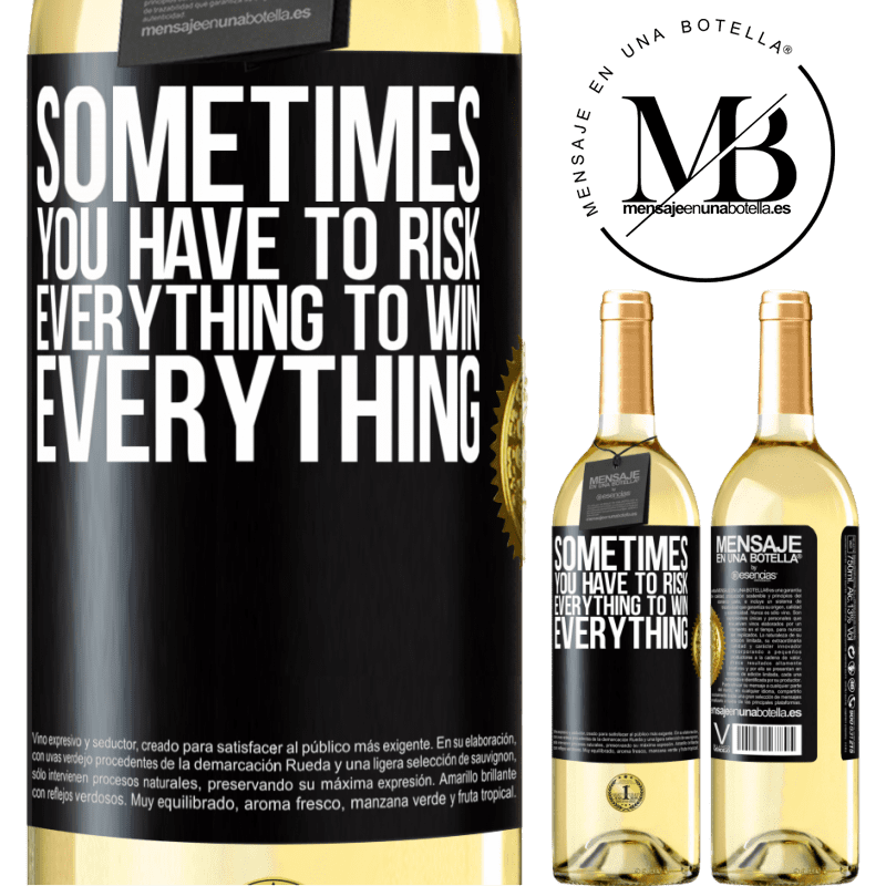 24,95 € Free Shipping   White Wine WHITE Edition Sometimes you have to risk everything to win everything Black Label. Customizable label Young wine Harvest 2020 Verdejo