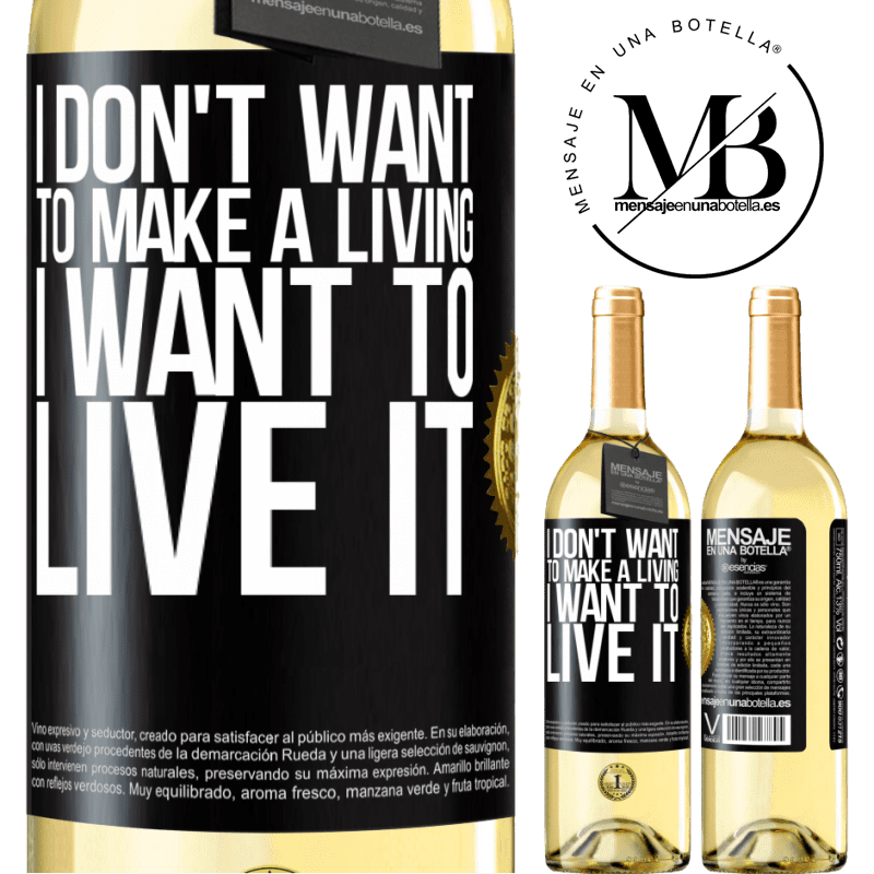 24,95 € Free Shipping   White Wine WHITE Edition I don't want to make a living, I want to live it Black Label. Customizable label Young wine Harvest 2020 Verdejo